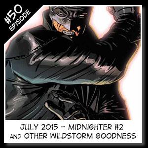 Wildstorm Addiction Podcast - Episode 50